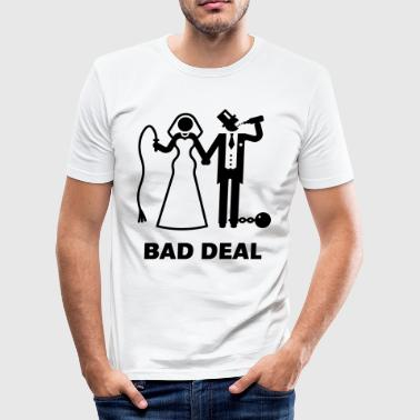 Bad Deal (Bräutigam / Polterabend / JGA) - Männer Slim Fit T-Shirt