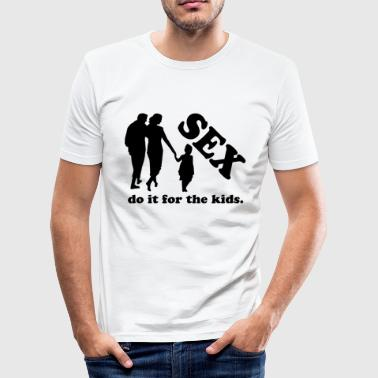 Sex Kids Sex - Do it for the kids. - Men's Slim Fit T-Shirt