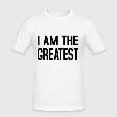 I am the Greatest  - Männer Slim Fit T-Shirt