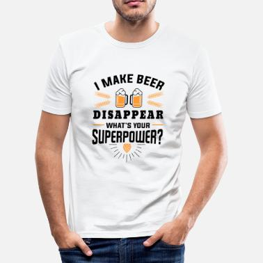 I Make Beer Disappear Whats Your Superpower I make beer disappear what´s your superpower? - Men's Slim Fit T-Shirt