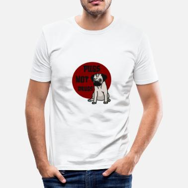 Drugs Sprüche Pugs Not Drugs, Mops, Spruch - Männer Slim Fit T-Shirt