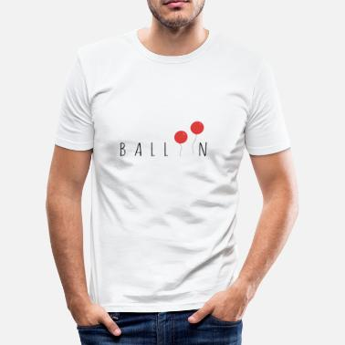 Ballon ballon - slim fit T-shirt