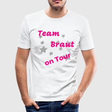 Braut On Tour Team Braut on tour - Männer Slim Fit T-Shirt