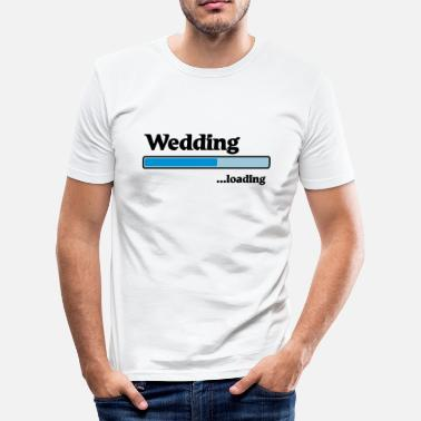 Wedding Loading Wedding loading - Men's Slim Fit T-Shirt
