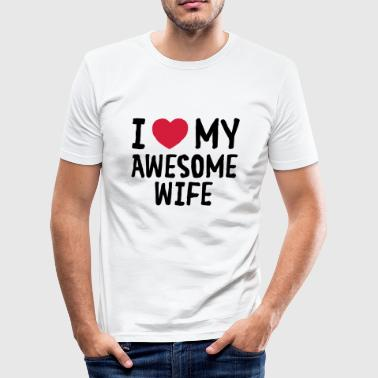 I Love My Wife I Love (Heart) My Awesome Wife - slim fit T-shirt