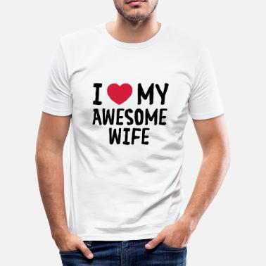 I Love (Heart) My Awesome Wife - Slim Fit T-shirt herr