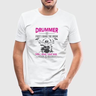 Porno Mom Drummer - First I bang the Drum, then your Mom - Männer Slim Fit T-Shirt