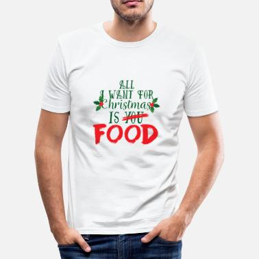 Banket Kerstmis: All I Want For Christmas Is Food - slim fit T-shirt