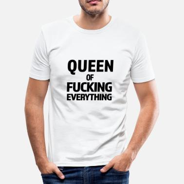 Wife Fuck Queen of FUCKING EVERYTHING mother wife gift - Men's Slim Fit T-Shirt