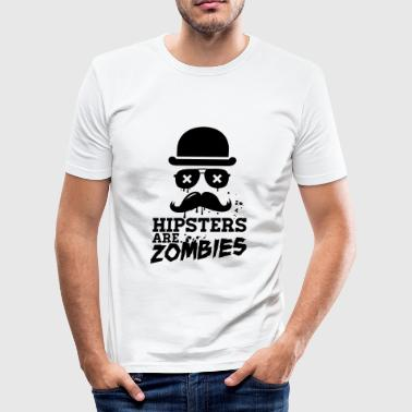 All hipsters are zombies zombie hipster undead  - Men's Slim Fit T-Shirt