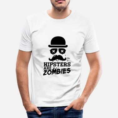 Anti Hipster All hipsters are zombies zombie hipster undead  - Men's Slim Fit T-Shirt
