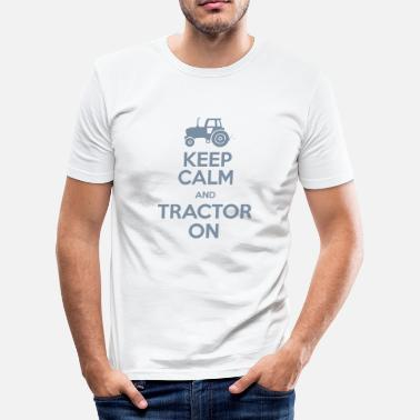 Keep Calm & Tractor On - Farming theme - Men's Slim Fit T-Shirt