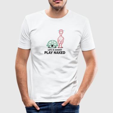 Life Is Short. Play Naked! - Men's Slim Fit T-Shirt