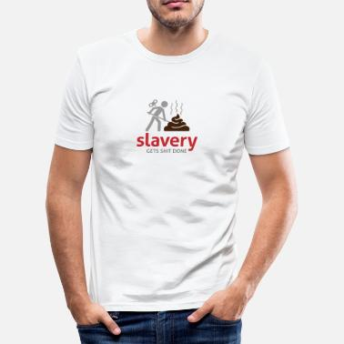 Coercion Slavery Has Always Been Very Productive! - Men's Slim Fit T-Shirt