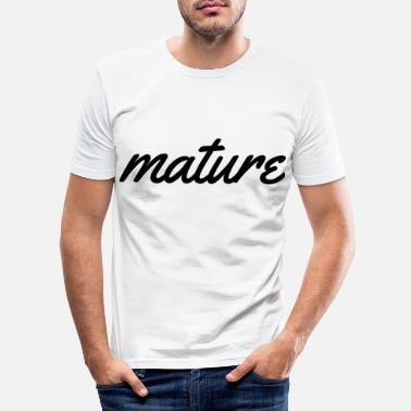Mature Mature - Men's Slim Fit T-Shirt