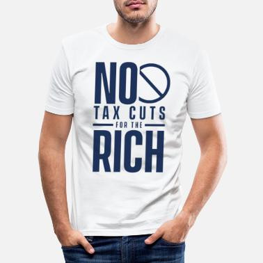 Rich Millionaire Tax Money Reform Tax Rich Tax - Men's Slim Fit T-Shirt