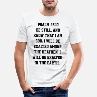 Religious Psalm 46:10 Bible Verse Be Still And Know - Men's Slim Fit T-Shirt