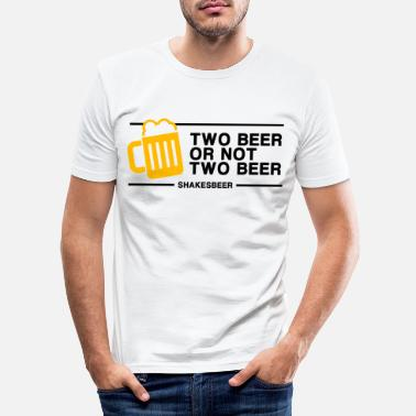 Two Two Beer or Not Two Beer - Men's Slim Fit T-Shirt
