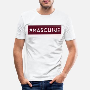 Maschine #Maschine - Männer Slim Fit T-Shirt