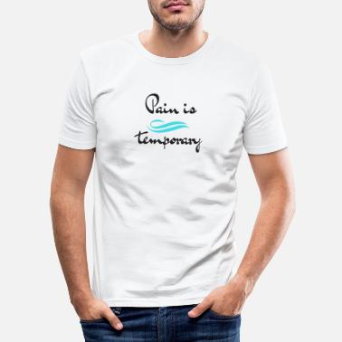 Pain is temporary - Men's Slim Fit T-Shirt