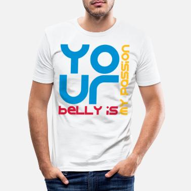 Belly belly passion - Men's Slim Fit T-Shirt