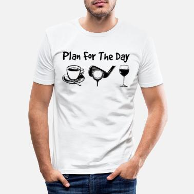 Fanmeile Plan For The Day Coffee Golf Wine - Männer Slim Fit T-Shirt