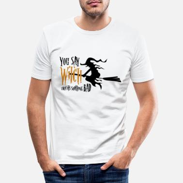 Witches Broom Halloween funny witches party saying - Men's Slim Fit T-Shirt