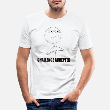 Meme Challenge Accepted Meme - Männer Slim Fit T-Shirt