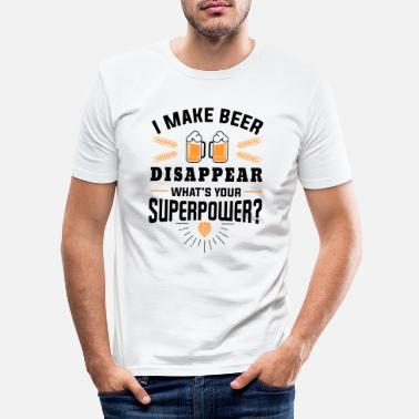 Beer I make beer disappear what´s your superpower? - Mannen slim fit T-shirt