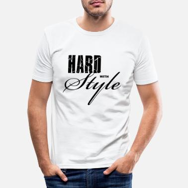 Hard Hard with Style - Mannen slim fit T-shirt