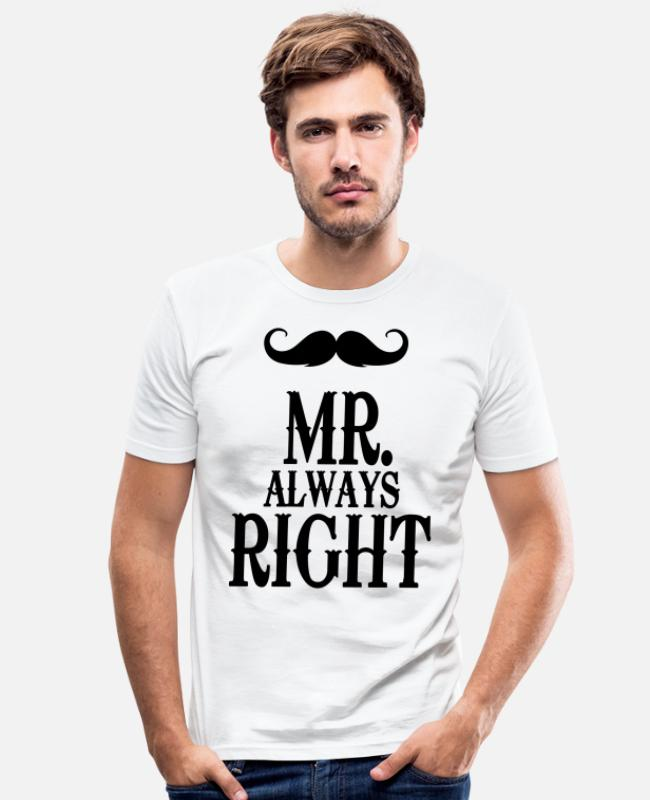 Hé T-shirts - Mr. always right - Partner Shirt - Pärchen - Mann - T-shirt moulant Homme blanc