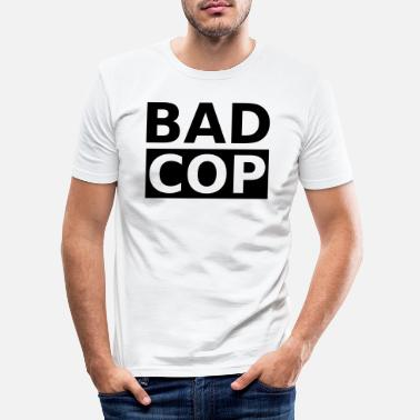 Cop Bad Cop, Böser Cop - Männer Slim Fit T-Shirt