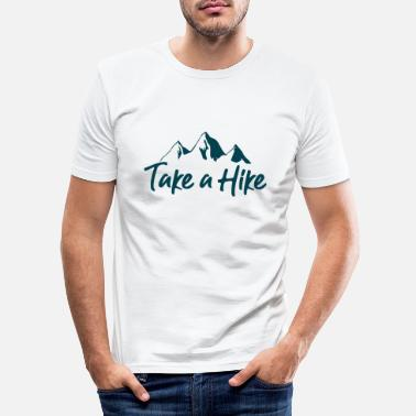 Take Take a hike - Men's Slim Fit T-Shirt