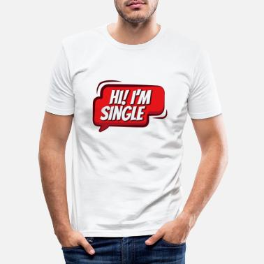 Single Relationship Single Single Relationship status funny - Men's Slim Fit T-Shirt