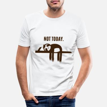 Today Faultier - Sloth / NOT TODAY - Männer Slim Fit T-Shirt