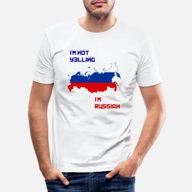 Yell I'm not yelling I'm Russian - Men's Slim Fit T-Shirt