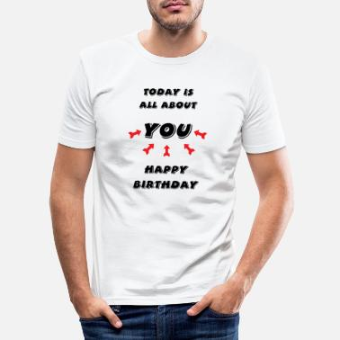 Happy Birthday Happy Birthday! Happy Birthday! - Men's Slim Fit T-Shirt