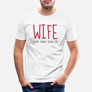 Fun Sex - Sexy - Humor - Wife - Couple - Marriage - Men's Slim Fit T-Shirt