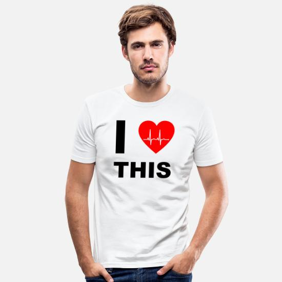 Love T-Shirts - I love this - I love that - Men's Slim Fit T-Shirt white