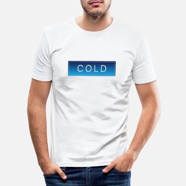 Cold COLD cold winter cold christmas - Men's Slim Fit T-Shirt