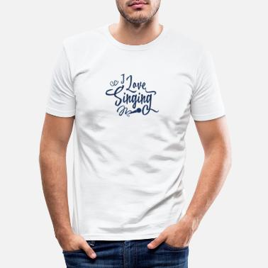 Chant Chanteur chanteur chanteur - T-shirt moulant Homme