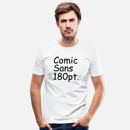 Comics T-shirts - Comic Sans 180pt - Mannen slim fit T-shirt wit