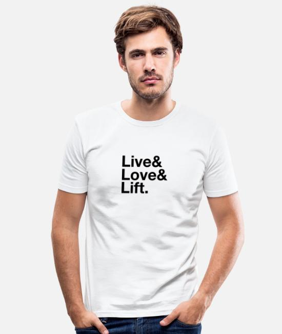 Statement T-Shirts - Live, Love, Lift - Männer Slim Fit T-Shirt Weiß