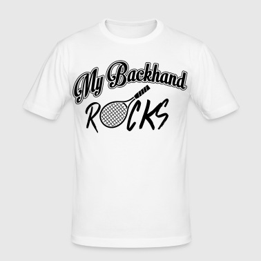 Tennis - my backhand rocks - Slim Fit T-shirt herr