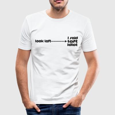 Look left - Men's Slim Fit T-Shirt