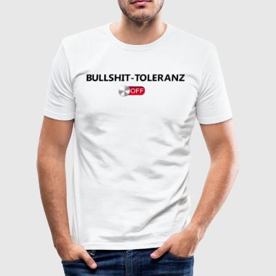 Bullshit tolerance off - Men's Slim Fit T-Shirt