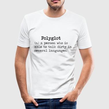 Smutsig definition av en polyglot - Slim Fit T-shirt herr
