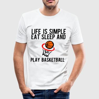 life is simple eat sleep and play basketball - Tee shirt près du corps Homme