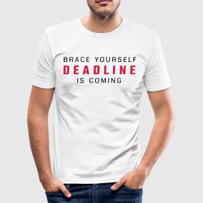 Brace yourself - deadline is coming - Men's Slim Fit T-Shirt