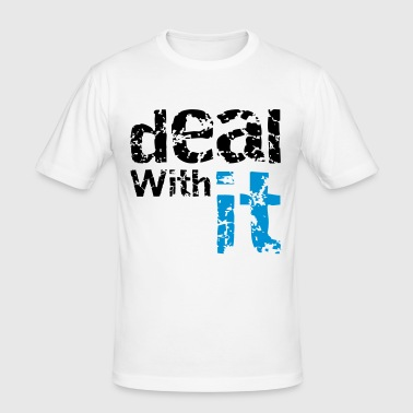 deal with it - Men's Slim Fit T-Shirt
